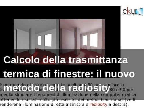 Calcolo della trasmittanza termica di finestre: il metodo della radiosity