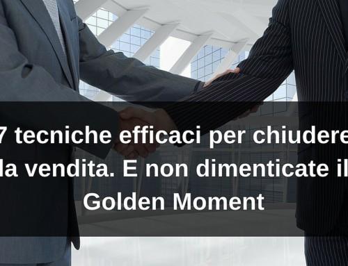7 tecniche efficaci per chiudere la vendita. E non dimenticate il Golden Moment